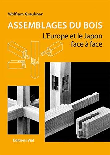 Assemblages du bois : l'Europe et le Japon face a face ~ Wolfram Graubner