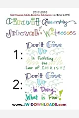 2017-2018 Jehovah's Witnesses Circuit Assembly Program Notebook for KIDS for BOTH Circuit Assemblies: Don't Give Up In Fulfilling the Law of Christ, Don't Give Up In Doing What is Fine Paperback