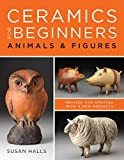 Ceramics for Beginners: Animals & Figures
