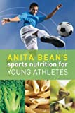 Anita Bean's Sports Nutrition for Young Athletes