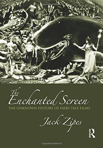 The Enchanted Screen: The Unknown History of Fairy-Tale -