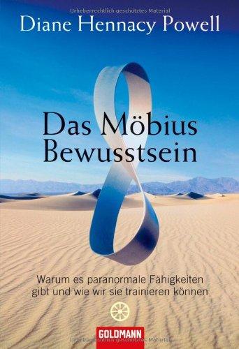 Das Möbius-Bewusstsein: Warum es paranormale Fähigkeiten gibt und wie wir sie trainieren können