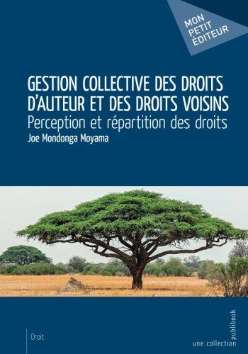 Gestion collective des droits d'auteur et des droits voisins (French Edition)