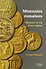 Monnaies romaines : histoire et vie d'un empire par Depeyrot