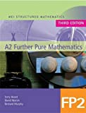 MEI A2 Further Pure Mathematics FP2 Third Edition: Bk. 2 (MEI Structured Mathematics (A+AS Level) Third Edition)