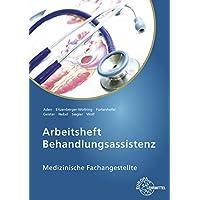 Arbeitsheft Behandlungsassistenz: Medizinische Fachangestellte