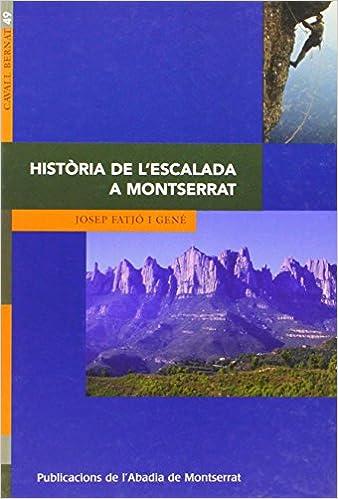 Història de lescalada a Montserrat (Cavall Bernat): Amazon ...