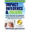 Impact, Influence, & Income: The online blueprint for turning calling into a career and getting paid what you are worth...