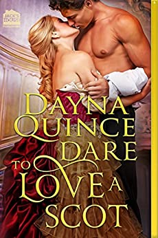 Dare to Love a Scot (Desperate and Daring Series Book 10) by [Quince, Dayna]