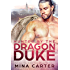 Hunted by the Dragon Duke (Paranormal Weredragon Romance) (Dragon's Council Book 1)