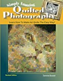 Simply Amazing Quilted Photography, Tammie Bowser, 1887467009
