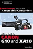 img - for Professional Results with Canon Vixia Camcorders: A Field Guide to Canon G10 and XA10 book / textbook / text book