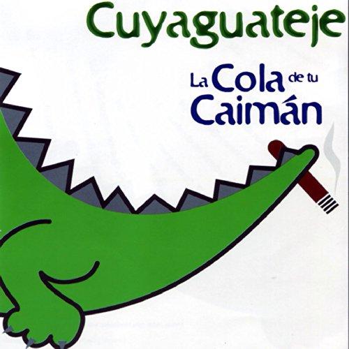 La Cola De Tu Caimán (Your Alligator