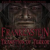 Transition of Terror: Frankenstein, King of the Dead, Book 2 | Josh Hilden