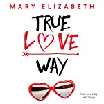 True Love Way | Mary Elizabeth