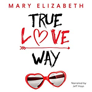 True Love Way Audiobook