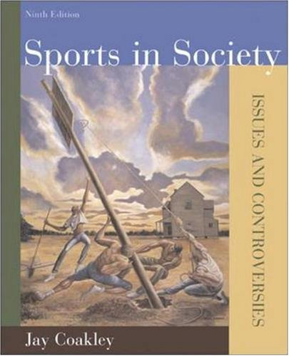Sports in Society: Issues and Controversies, Ninth Edition