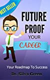 FUTURE PROOF YOUR CAREER: Your Roadmap To Success
