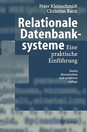 Relationale Datenbanksysteme: Eine praktische Einführung Taschenbuch – 2002 Peter Kleinschmidt Christian Rank Springer 354042413X
