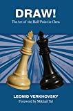 Draw!: The Art Of The Half-point In Chess-Leonid Verkhovsky