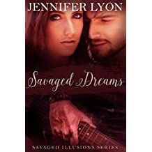Savaged Dreams: Savaged Illusions Trilogy Book 1