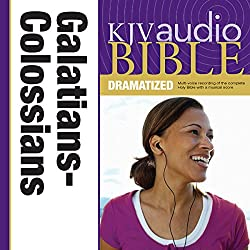 KJV Audio Bible: Galatians, Ephesians, Philippians, and Colossians (Dramatized)