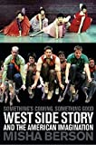 Image of Something's Coming, Something Good: West Side Story and the American Imagination