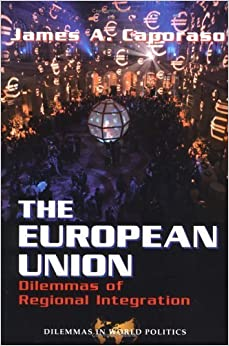 Book The European Union: Dilemmas of Regional Integration by James A Caporaso (2000-07-03)