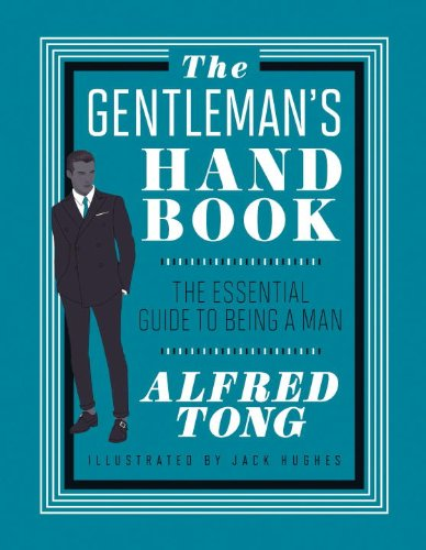 Read Online The Gentleman's Handbook: The Essential Guide to Being a Man pdf epub