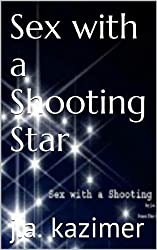 Sex with a Shooting Star (The Junkie Tales Book 1)