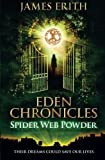 img - for Spider Web Powder: Volume 2 (Eden Chronicles) by James Erith (2015-04-29) book / textbook / text book