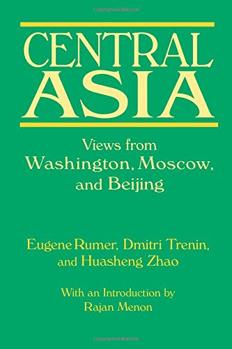 Read Online Central Asia: Views from Washington, Moscow, and Beijing pdf