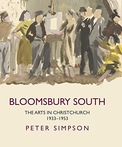 Bloomsbury South: The Arts in Christchurch 1933 - 1953