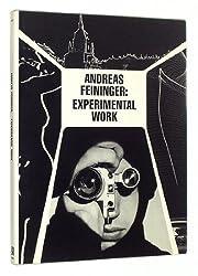Andreas Feininger : Experimental Work / Andreas Feininger