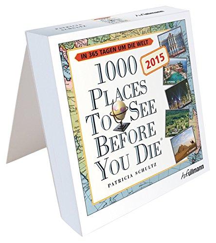 Tageskalender 2015-1000 Places to see before you die