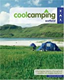 img - for Cool Camping Scotland: A Hand Picked Selection of Exceptional Campsites and Camping Experiences book / textbook / text book