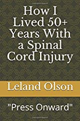 """How I Lived 50+ Years With a Spinal Cord Injury: """"Press Onward"""" """"Sisu"""" Paperback"""