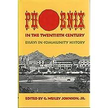 Phoenix in the Twentieth Century: Essays in Community History