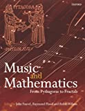 Music and Mathematics, John Fauvel and Raymond Flood, 0199298939