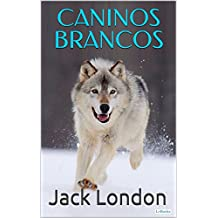 Caninos Brancos (Coleção Jack London)