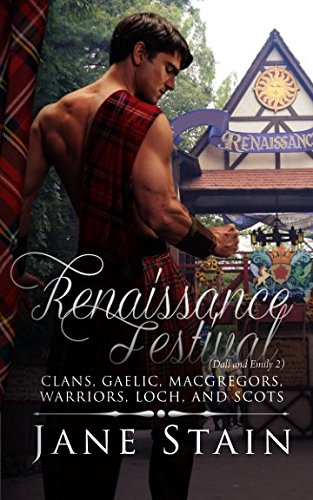 Renaissance Festival: Clans, Gaelic, MacGregors, Warriors, Loch, and Scots (Dall and Emily) (Volume 2)