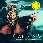 Carlos V [Spanish Edition]: Un monarca una corona y un imperio [A Monarch, a Crown and an Empire] |  Online Studio Productions