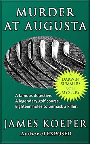 Murder at Augusta: a Darwin Summers Golf Mystery