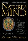 img - for Nature's Mind: Biological Roots Of Thinking, Emotions, Sexuality, Language, And Intelligence book / textbook / text book