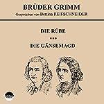 Die Rübe / Die Gänsemagd |  Brüder Grimm
