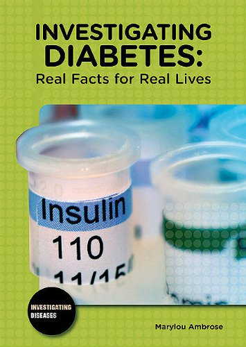 Read Online Investigating Diabetes: Real Facts for Real Lives (Investigating Diseases) PDF