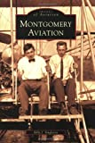 Front cover for the book Montgomery Aviation by Billy J. Singleton