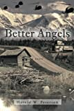 Better Angels, Harold W. Peterson, 1469189453