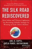 The Silk Road Rediscovered: How Indian and Chinese Companies Are Becoming Globally Stronger by Winning in Each OtherÂs Markets