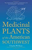 Medicinal Plants of the American Southwest, Charles W. Kane, 0977133370